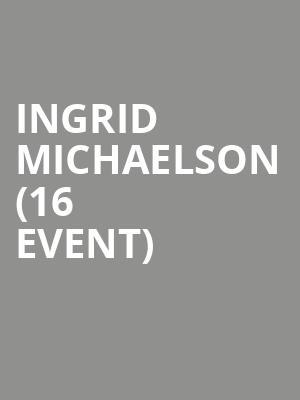 Ingrid Michaelson (16+ Event) at Webster Hall