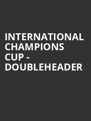 International%20Champions%20Cup%20-%20Doubleheader at MetLife Stadium