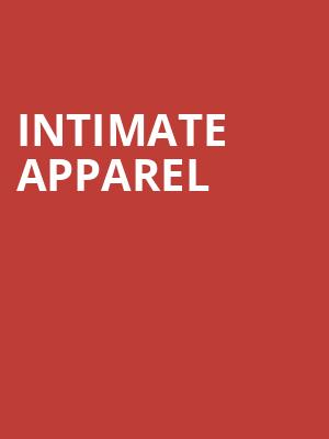 Intimate Apparel at Mitzi E Newhouse Theater