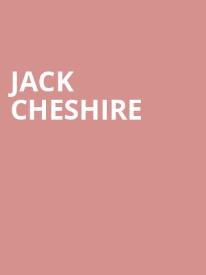 JACK CHESHIRE at George Street Playhouse