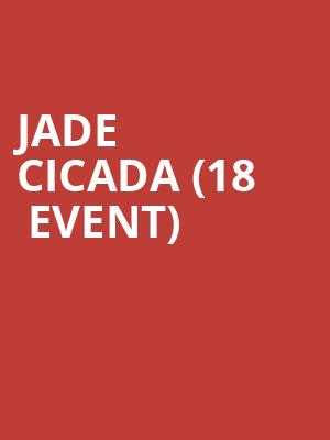 Jade Cicada (18+ Event) at Playstation Theater