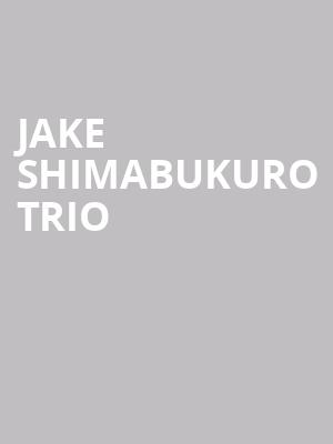 Jake Shimabukuro Trio at Mccarter Theatre Center