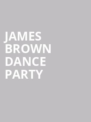 James Brown Dance Party at Gramercy Theatre