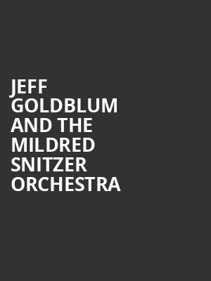 Jeff Goldblum and the Mildred Snitzer Orchestra at Sony Hall