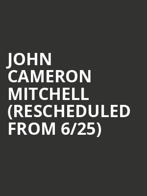 John Cameron Mitchell (Rescheduled from 6/25) at Town Hall Theater