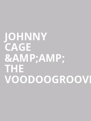 Johnny Cage %26amp%3B The Voodoogroove at Bergen Performing Arts Center