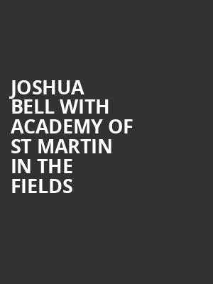Joshua Bell with Academy of St Martin in the Fields at Prudential Hall