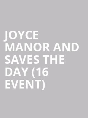 Joyce Manor and Saves the Day (16+ Event) at Webster Hall