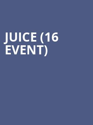 Juice (16+ Event) at Gramercy Theatre