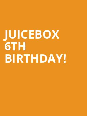 Juicebox 6th Birthday! at Concert Hall At Suny Purchase