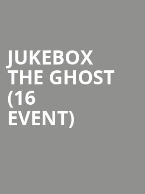Jukebox the Ghost (16+ Event) at Webster Hall