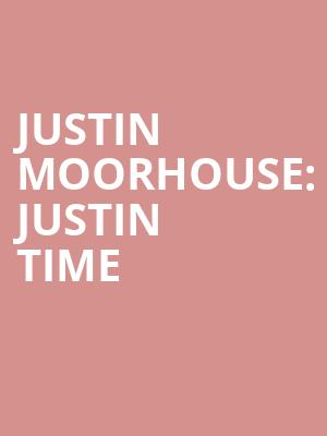 Justin Moorhouse%3A Justin Time at Mccarter Theatre Center