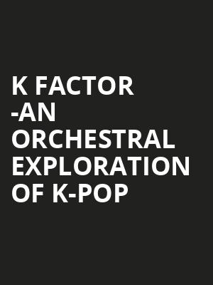 K Factor -An Orchestral Exploration of K-pop at Alice Tully Hall