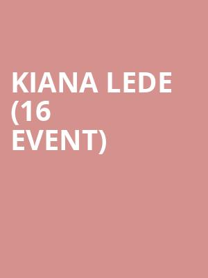 Kiana Lede (16+ Event) at Webster Hall