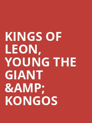 Kings of Leon%2C Young the Giant %26 Kongos at Bethel Woods Center For The Arts