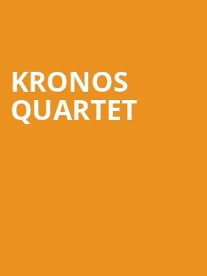 Kronos Quartet at Judy & Arthur Zankel Hall