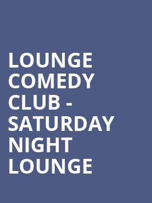 LOUNGE COMEDY CLUB - SATURDAY NIGHT LOUNGE at Bergen Performing Arts Center