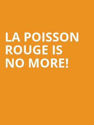 La Poisson Rouge is no more