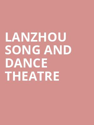 Lanzhou Song and Dance Theatre at David H Koch Theater