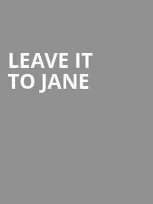 Leave It to Jane at Lion Theatre