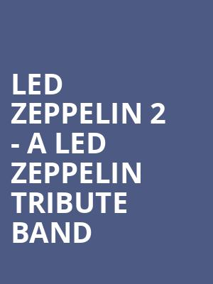 Led Zeppelin 2 - a Led Zeppelin Tribute Band at Gramercy Theatre