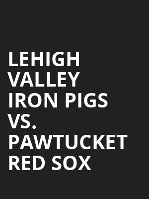 Lehigh%20Valley%20Iron%20Pigs%20vs.%20Pawtucket%20Red%20Sox at Wings Theater