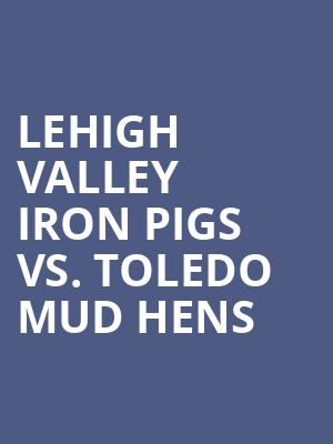 Lehigh%20Valley%20Iron%20Pigs%20vs.%20Toledo%20Mud%20Hens at 13th Street Repertory Theater