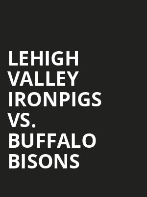 Lehigh%20Valley%20Ironpigs%20vs.%20Buffalo%20Bisons at Wings Theater