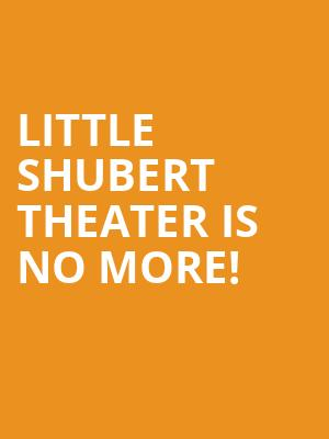 Little Shubert Theater is no more