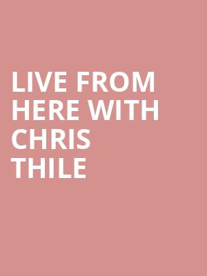Live from Here with Chris Thile at Town Hall Theater