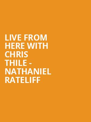 Live from Here with Chris Thile - Nathaniel Rateliff at Town Hall Theater
