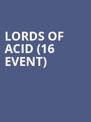 Lords of Acid (16+ Event) at Gramercy Theatre