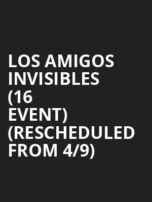 Los Amigos Invisibles (16+ Event) (Rescheduled from 4/9) at Webster Hall
