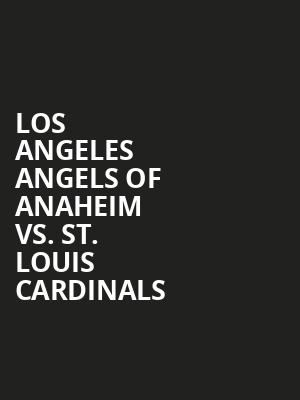 Los%20Angeles%20Angels%20of%20Anaheim%20vs.%20St.%20Louis%20Cardinals at Jane Street Theater