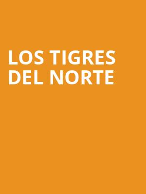 Los Tigres del Norte at Prudential Hall