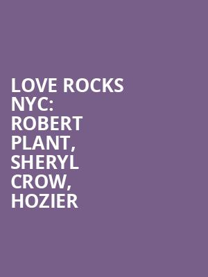 Love Rocks NYC: Robert Plant, Sheryl Crow, Hozier at Beacon Theater