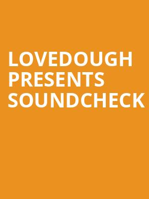 LoveDough Presents Soundcheck at Bergen Performing Arts Center
