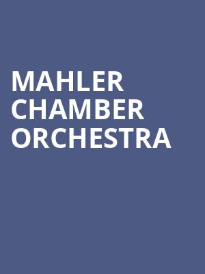Mahler Chamber Orchestra at Isaac Stern Auditorium