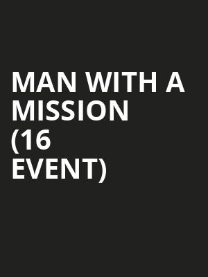 Man With A Mission (16+ Event) at Gramercy Theatre
