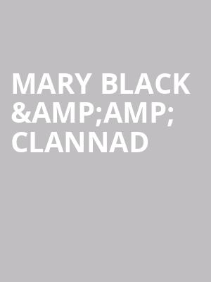 Mary Black %26amp%3B Clannad at Wellmont Theatre