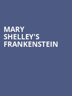 Mary Shelley's Frankenstein at Mccarter Theatre Center