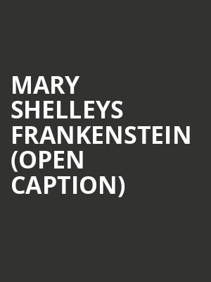 Mary Shelleys Frankenstein (Open Caption) at Mccarter Theatre Center