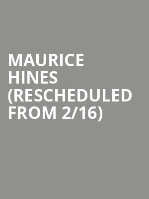 Maurice Hines (Rescheduled from 2/16) at Chase Room