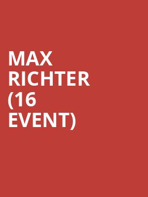 Max Richter (16+ Event) at Playstation Theater