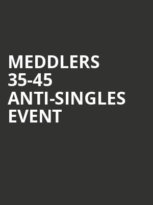 Meddlers 35-45 anti-singles event at Wellmont Theatre