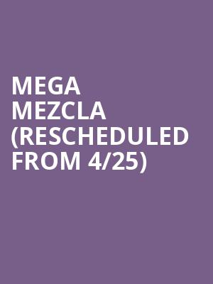 Mega Mezcla (Rescheduled from 4/25) at Prudential Center