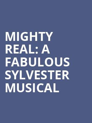 Mighty Real: A Fabulous Sylvester Musical at Gramercy Theatre