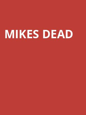 Mikes Dead at Mercury Lounge