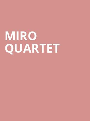Miro Quartet at Joan & Sanford I. Weill Recital Hall