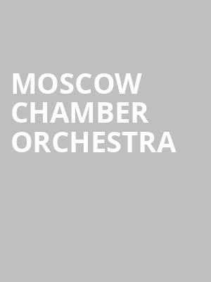 Moscow Chamber Orchestra at Isaac Stern Auditorium